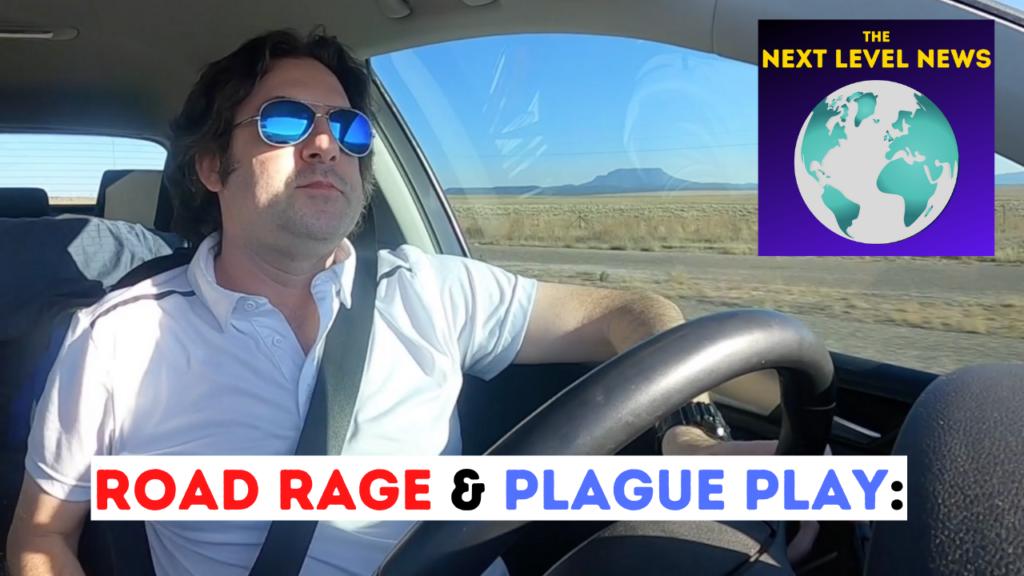 Road Rage & Plague Play! - TheNextLevelNews